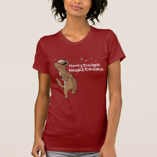Honey Badger Heart Breaker Valentine's Day T-Shirt