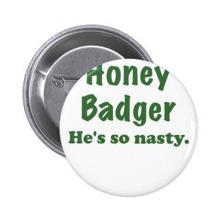 Honey Badger Hes So Nasty Button