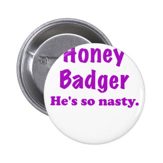 Honey Badger Hes So Nasty Buttons