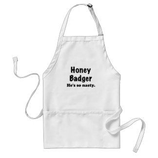 Honey Badger, Hes So Nasty Aprons