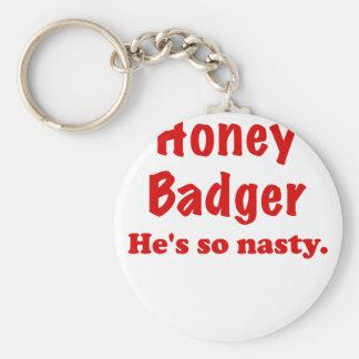 Honey Badger, Hes So Nasty Keychains