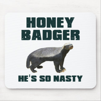 Honey Badger He's So Nasty Mouse Pad