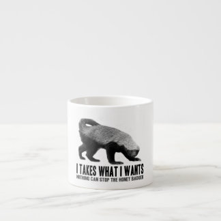 Honey Badger - I Takes What I Wants Espresso Cups