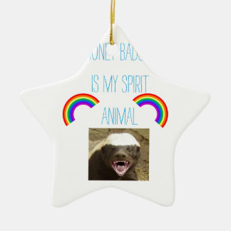 Honey badger is my spirit animal ceramic star decoration