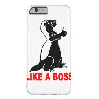Honey badger, like a boss iPhone 6 case