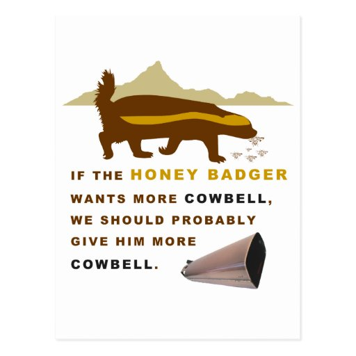 Honey Badger More Cowbell Post Card
