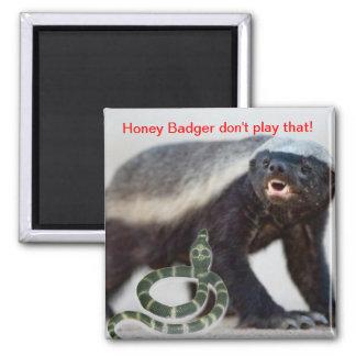 honey badger not scared square magnet