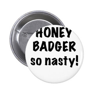 Honey Badger So Nasty Buttons