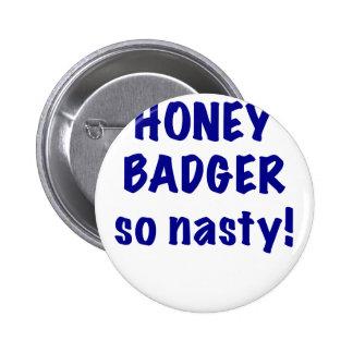 Honey Badger So Nasty Buttons