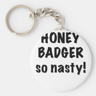 Honey Badger So Nasty Keychain