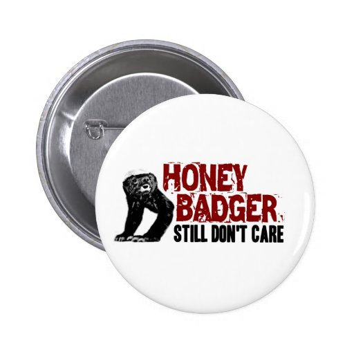 Honey Badger STILL Don't Care Pin