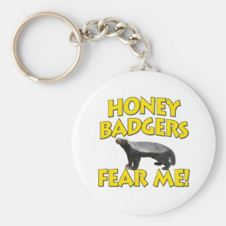 Honey Badgers Fear Me! Basic Round Button Key Ring