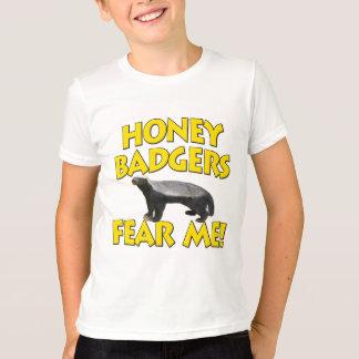 Honey Badgers Fear Me! T-Shirt