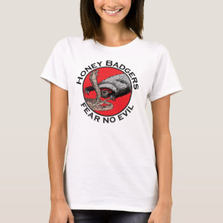 Honey Badgers 'fear no evil' T-Shirt