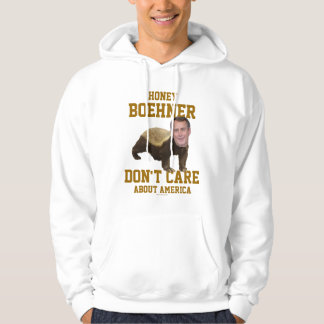 Honey Boehner Don't Care About America Hoodie