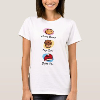 Honey Bun Cup Cake Sugar Pie T-Shirt