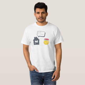 Honey I'm home T-Shirt