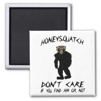 Honey Squatch Don't Care Square Magnet