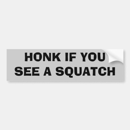 Honk for Squatch Bumper Stickers