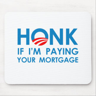 HONK IF I'M PAYING YOUR MORTGAGE Mouse Mat