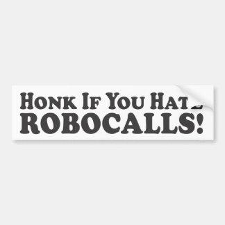 Honk If You Hate Robocalls! - Bumper Sticker