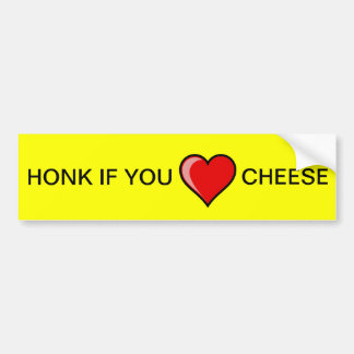 Honk if you heart Cheese Bumper Sticker