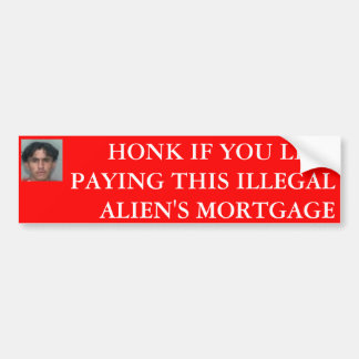 HONK IF YOU LIKE PAYING THIS ILLEGAL A... BUMPER STICKER