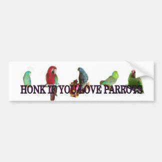 Honk if you love parrots bumper sticker
