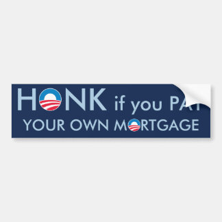 Honk if You Pay your own Mortgage Bumper Sticker