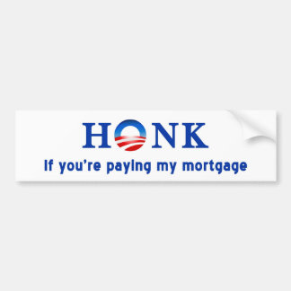 Honk if you re paying my mortgage bumper stickers
