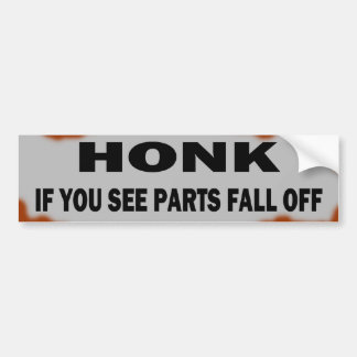 Honk if you see parts fall off bumper sticker
