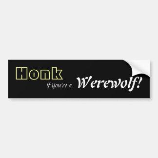 Honk If You're a Werewolf! Car Bumper Sticker