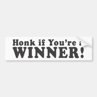 Honk If You're A WINNER! - Bumper Sticker