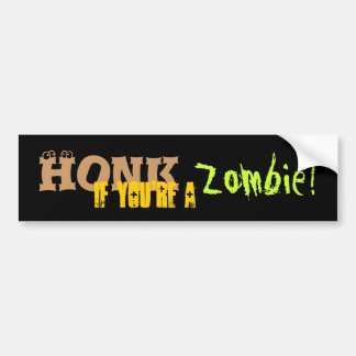 Honk If You're a Zombie! Car Bumper Sticker