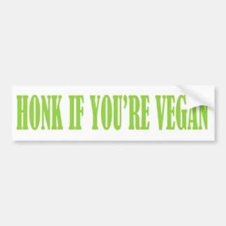 HONK IF YOU'RE VEGAN funny bumper sticker