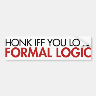 Honk Iff you love Formal Logic Bumper Sticker