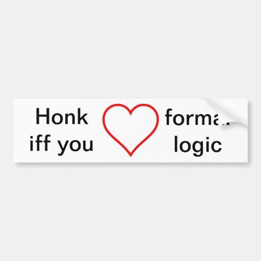Honk iff you love formal logic bumper sticker