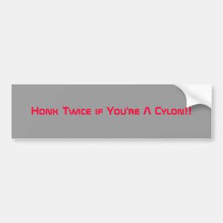 Honk Twice if You're A Cylon!! Bumper Sticker