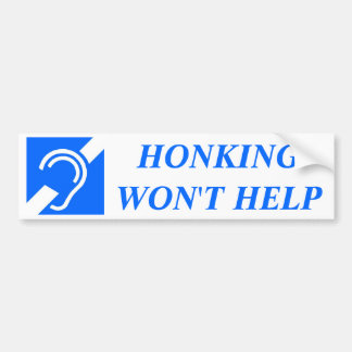 HONKING WON'T HELP BUMPER STICKER