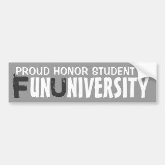 Honor student Fun University funny bumpersticker Car Bumper Sticker
