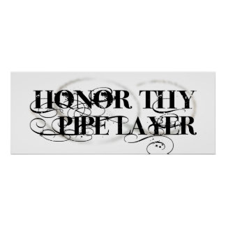 Honor Thy Pipe Layer Poster