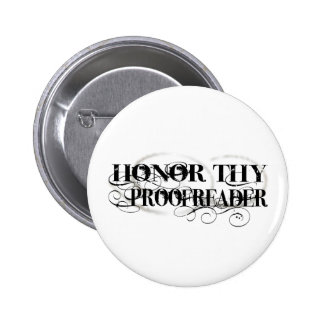 Honor Thy Proofreader 6 Cm Round Badge