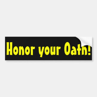 Honor your Oath Bumper Sticker