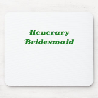 Honorary Bridesmaid Mouse Pad