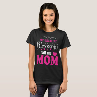 Honored Greatest Blessings Call Me Mom Tshirt