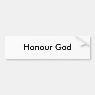 Honour God Bumper Sticker