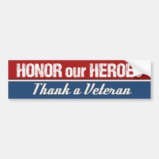 Honour Our Heroes Thank a Military Veteran Bumper Sticker