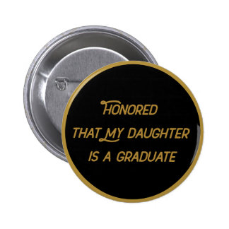 Honoured That My Daughter Is A Graduate 6 Cm Round Badge