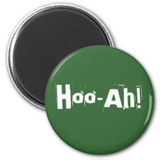 Hoo-Ah! Magnet