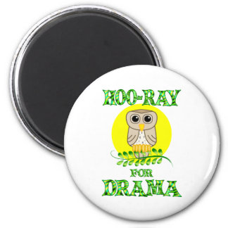 Hoo-Ray for Drama 6 Cm Round Magnet